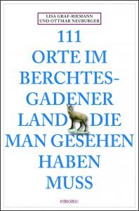 Buchcover zu 111 Orte im Berchtesgadener Land von Lisa Graf-Riemann und Ottmar Neuburger